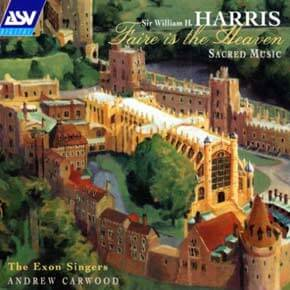 Sir William H. Harris (1883 - 1973) - Faire is the Heaven
